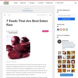 7 Foods That Are Best Eaten Raw