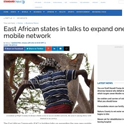 Kenya: East African states in talks to expand one-area mobile network - The Standard