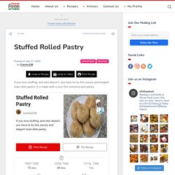 Stuffed Rolled Pastry