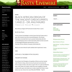 Black African Origin Of The Ancient Greeks (Parts 1 and 2) – Dr. Anu Mauro – Rasta Livewire