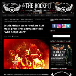 """South African stoner rockers Ruff Majik premieres animated video """"Who Keeps Score"""""""
