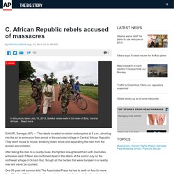 C. African Republic rebels accused of massacres