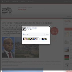 Top South African court set to rule on Zuma's residence upgrade -