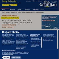 Why are South African cities still so segregated 25 years after apartheid?