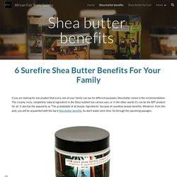 African Fair Trade Society - Shea butter benefits