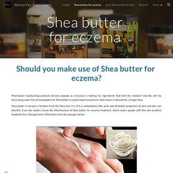 African Fair Trade Society - Shea butter for eczema