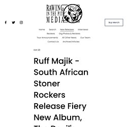 Ruff Majik - South African Stoner Rockers Release Fiery New Album, The Devil's Cattle Today — RAWING IN THE PIT MEDIA
