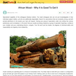 African Wood – Why It Is Good To Get It