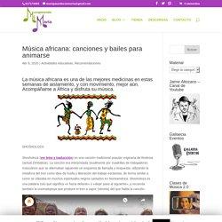 Musica africana: canciones y bailes para animarse