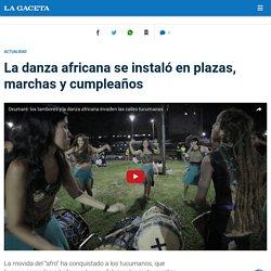 La danza africana se instaló en plazas, marchas y cumpleaños