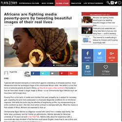 Africans are fighting media poverty-porn by tweeting beautiful images of their real lives