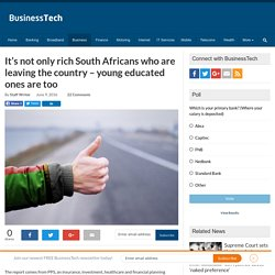 It's not only rich South Africans who are leaving the country – young educated ones are too