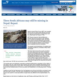 Three South Africans may still be missing in Nepal: Report:Tuesday 5 May 2015