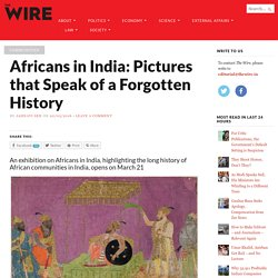 Africans in India: Pictures that Speak of a Forgotten History