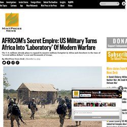 AFRICOM's Secret Empire: US Military Turns Africa Into 'Laboratory' Of Modern...