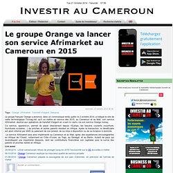 Le groupe Orange va lancer son service Afrimarket au Cameroun en 2015