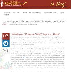 Les Maïs pour l'Afrique du CIMMYT: Mythe ou Réalité?