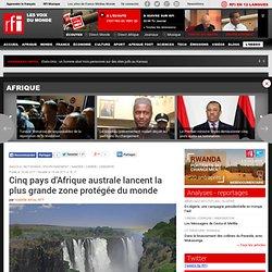 Cinq pays d'Afrique australe lancent la plus grande zone protégée du monde