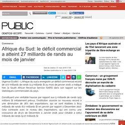 Afrique du Sud: le déficit commercial a atteint 27 milliards de rands au mois de janvier