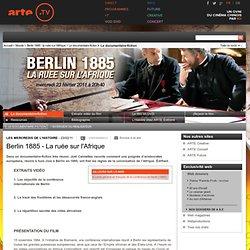 Berlin 1885 - La ruée sur l'Afrique