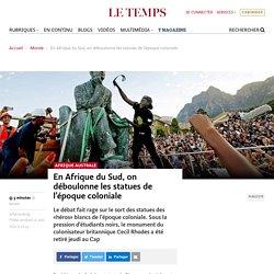 En Afrique du Sud, on déboulonne les statues de l'époque coloniale