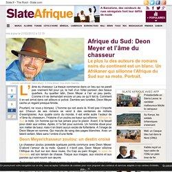 Deon Meyer et l'âme du chasseur - slate.fr