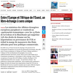 Entre l'Europe et l'Afrique de l'Ouest, un libre-échange à sens unique