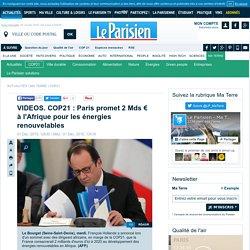 VIDEOS. COP21 : Paris promet 2 Mds € à l'Afrique pour les énergies renouvelables