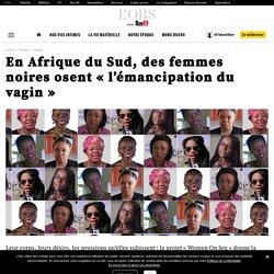 En Afrique du Sud, des femmes noires osent «l'émancipation du vagin»