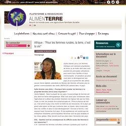 """Afrique : """"Pour les femmes rurales, la terre, c'est la vie"""""""
