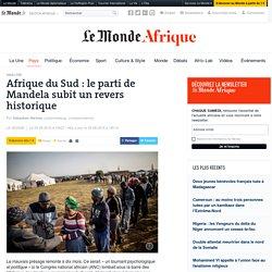 Afrique du Sud : le parti de Mandela subit un revers historique