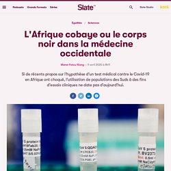 L'Afrique cobaye ou le corps noir dans la médecine occidentale