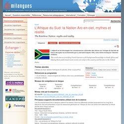 L'Afrique du Sud: la Nation Arc-en-ciel, mythes et réalité.