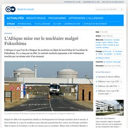 L′Afrique mise sur le nucléaire malgré Fukushima