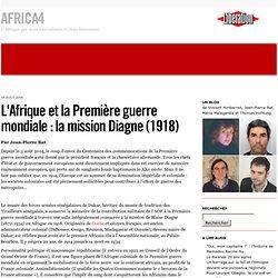 L'Afrique et la Première guerre mondiale : la mission Diagne (1918) - Africa4