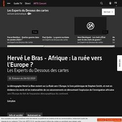 Hervé Le Bras - Afrique : la ruée vers l'Europe ? - Les Experts du Dessous des cartes