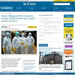 Ebola: l'Afrique de l'Est envoie des renforts, l'ONU réclame que l'argent promis soit versé
