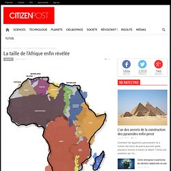 La taille de l'Afrique enfin révélée