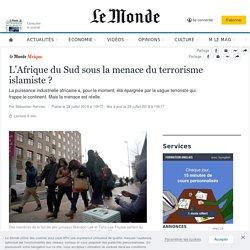 L'Afrique du Sud sous la menace du terrorisme islamiste?