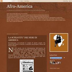 Afro-America: LA SCHIAVITU' DEI NERI IN AMERICA