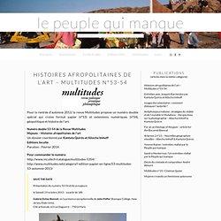 Histoires afropolitaines de l'art - Multitudes n°53-54 » a people is missing - le peuple qui manque