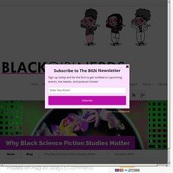 Why Black Science Fiction Studies Matter