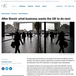 After Brexit: What business wants the UK to do next