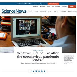 What will life be like after the coronavirus pandemic ends?