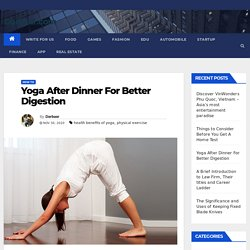 Yoga After Dinner For Better Digestion