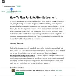 How To Plan For Life After Retirement – Stock Sand Taxes