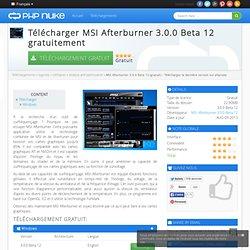 MSI Afterburner 3.0.0 Beta 12 (gratuit) - Télécharger la dernière version sur phpnuke