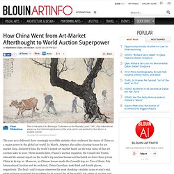 How China Went from Art-Market Afterthought to World Auction Superpower