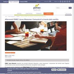 Afterwork PIMEC Joves Maresme: Comunica't a través dels sentits