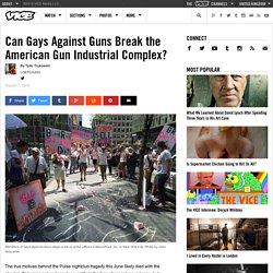 Can Gays Against Guns Break the American Gun Industrial Complex?